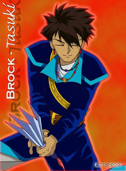 Brock?  Tasuki?
